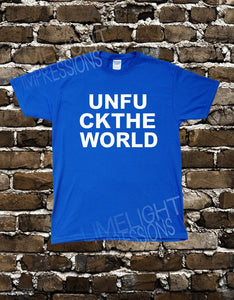 Unfu Ckthe World - Men's Tshirt
