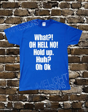 What? Oh Hell No, Hold Up, Huh? Oh Ok - Men's T-Shirt