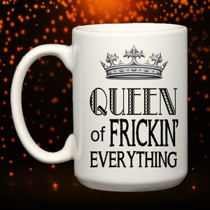 Queen of Frickin' Everything BIG 15 oz. Mug