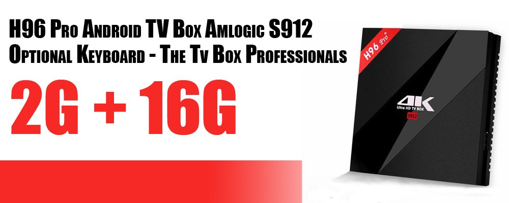 H96 Pro S912 - The Tv Box Professionals