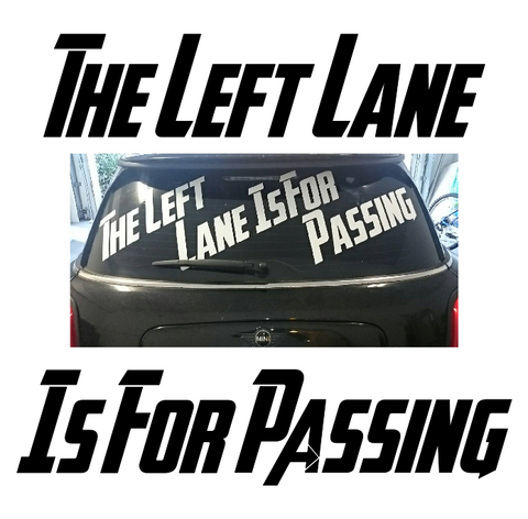 """The Left Lane Is For Passing"" Small Rear Window Decal"
