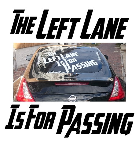 """The Left Lane Is For Passing"" Large Rear Window Decal"
