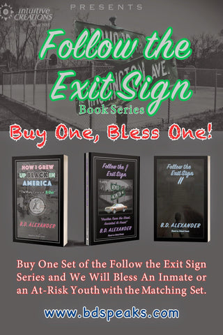 "Follow the Exit Sign Series ""Buy One, Bless One"""