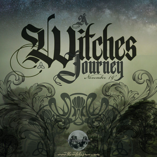 The Witches Moon® - A Witches Journey - November 19'