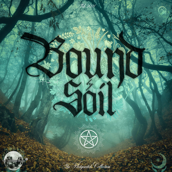 The Witches Moon® - Bound by Soil (The Hedgewitch Collection) - February 2021