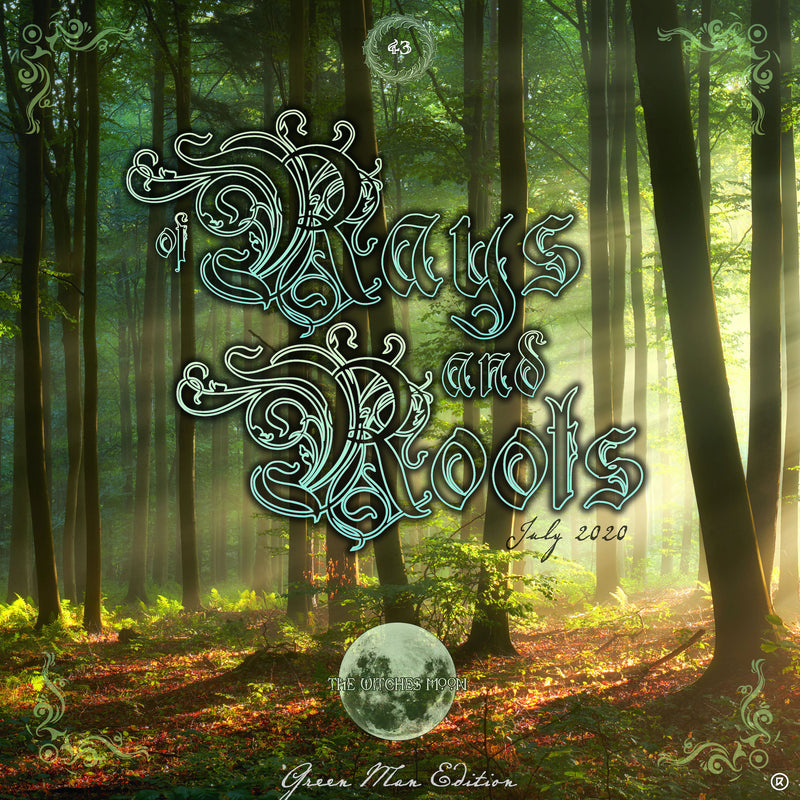 The Witches Moon® - Of Rays & Roots - July 2020