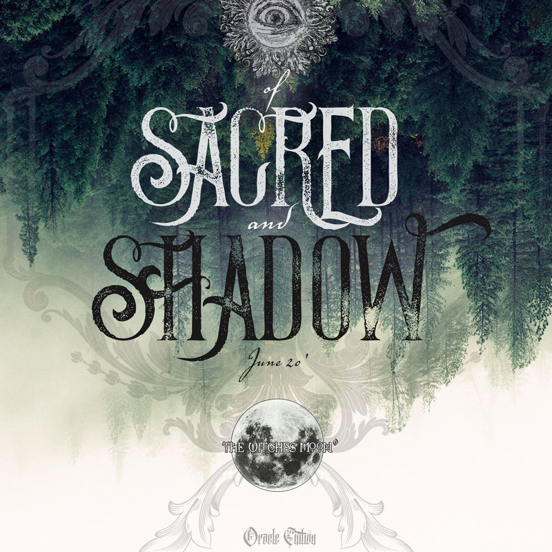The Witches Moon® - Of Sacred & Shadow - June 2020