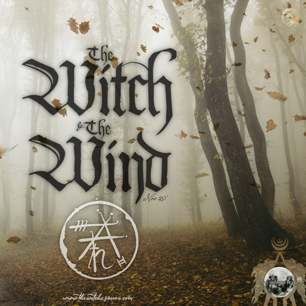 The Witches Moon® - The Witch & The Wind - November 2020