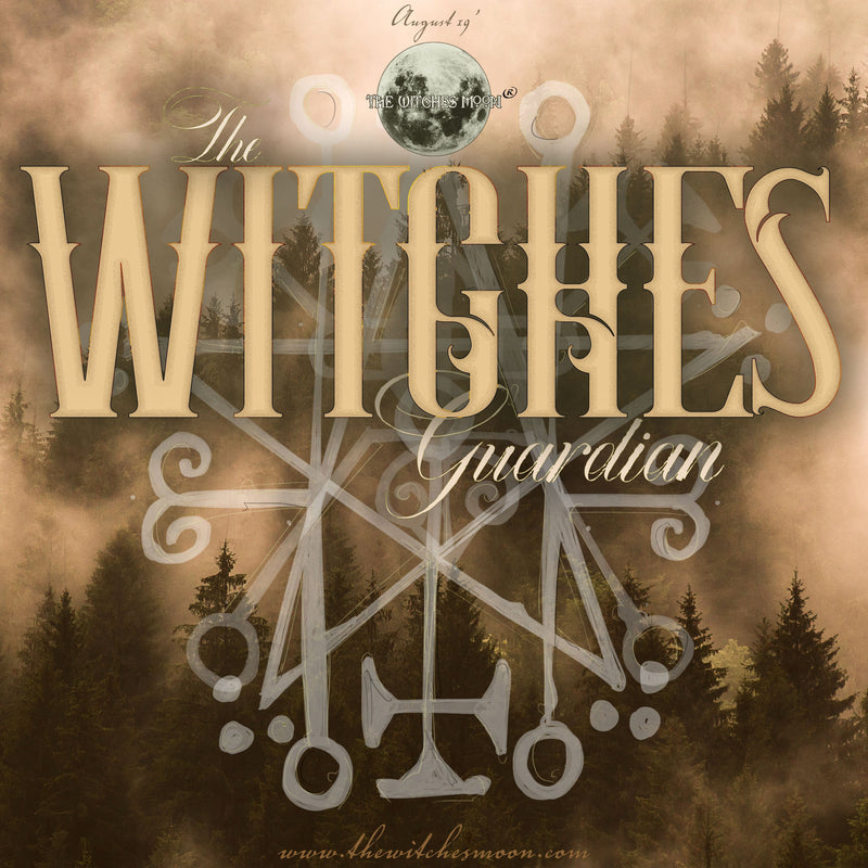 The Witches Moon® - The Witches Guardian - August 2019