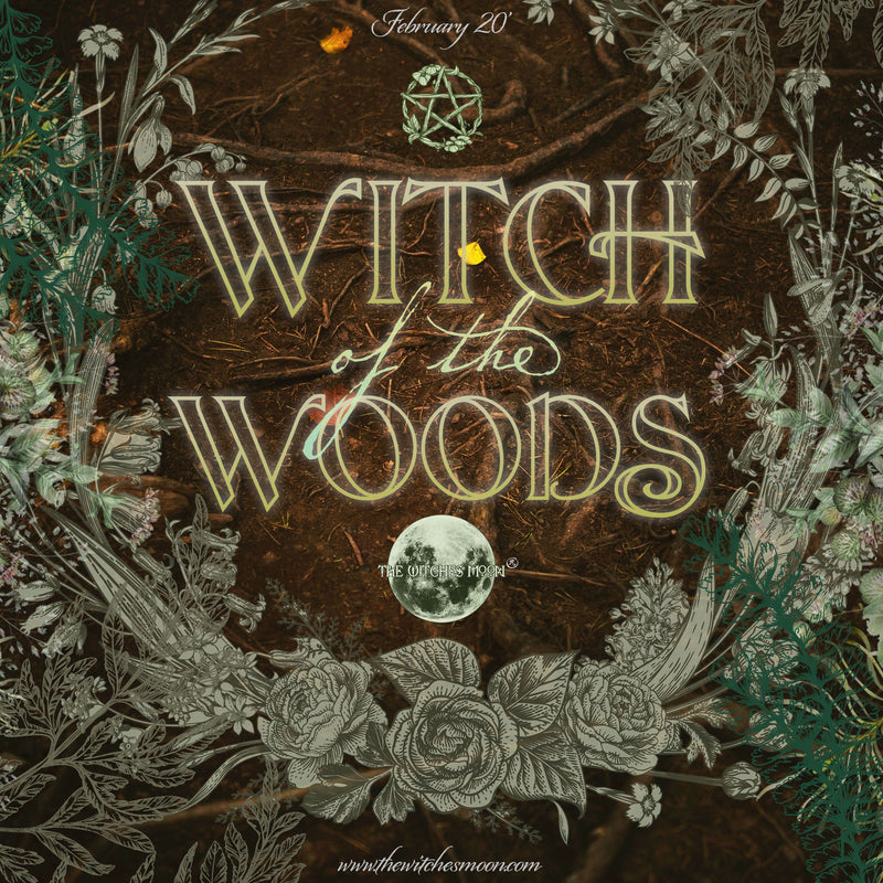 The Witches Moon® - Witch of the Woods - February 2020