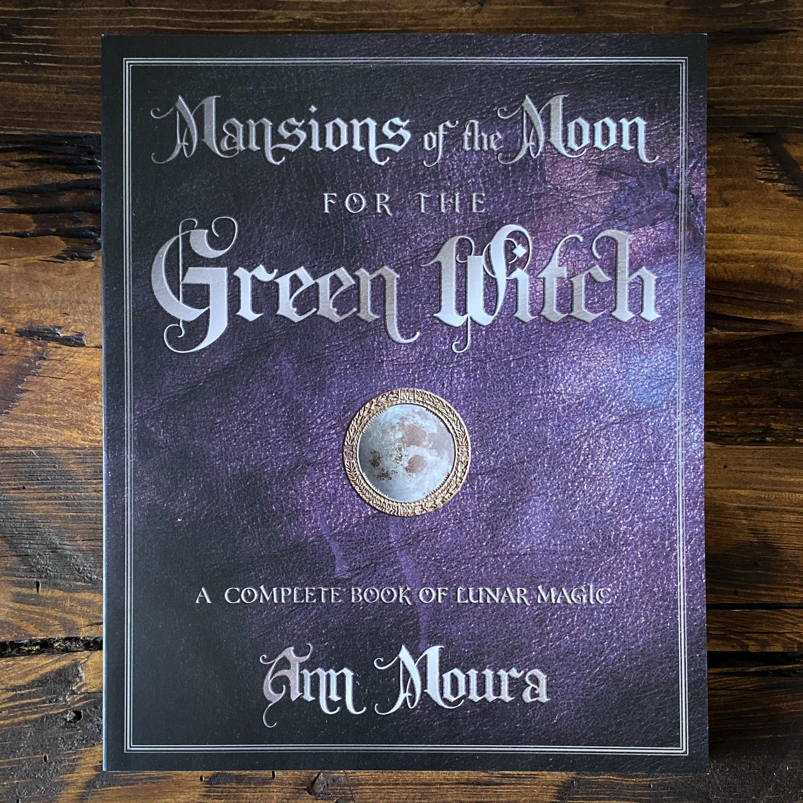 Mansions of the Moon for the Green Witch - A Complete Book of Lunar Magick