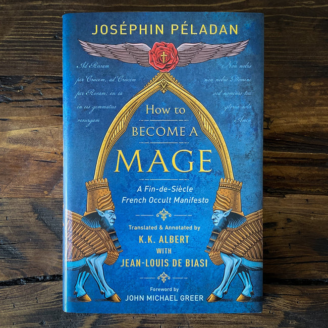 How to Become A Mage - A Vital Work in the History of Occultism