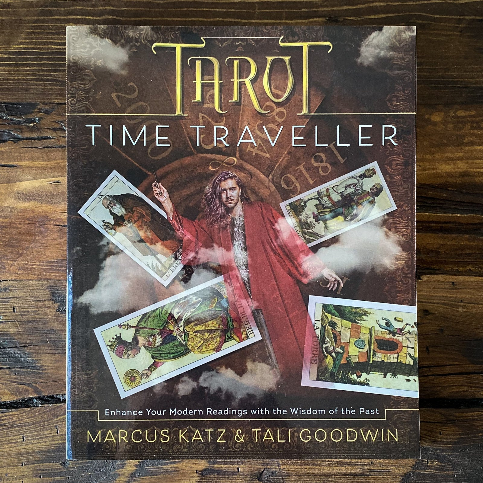 Tarot Time Traveller - Enhance your Modern Readings with the Wisdom of the Past