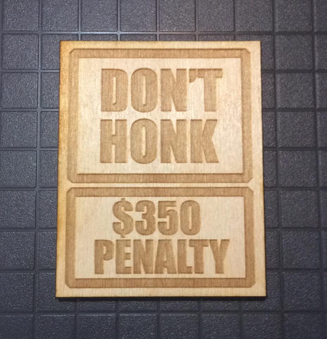 Don't Honk Fine Sign - WoodPatch