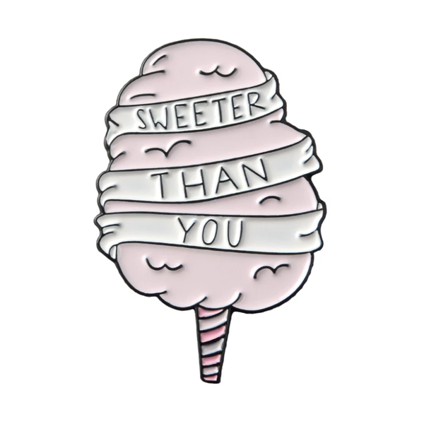 Pin - Sweeter Than You