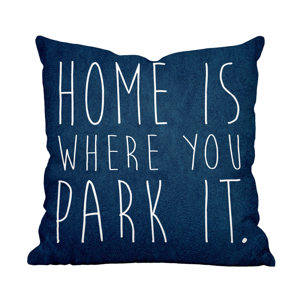 Home Is Where You Park It Pillow
