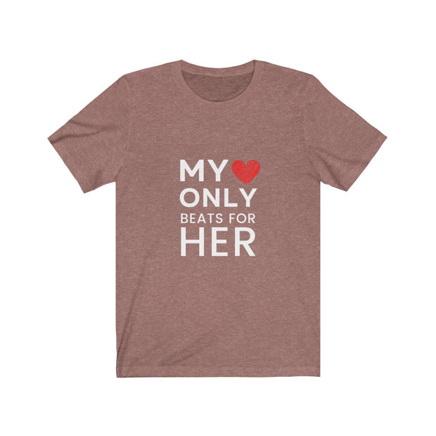 My Heart Beats Only For Her /Him - Matching Couple T-Shirt
