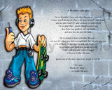 Brother Poem, Personalized Poem, background  has boy with his skateboard, and his cell  phone it's cute for brother, Personalized Unique  Gifts Personalized Gifts, Personalize Gifts