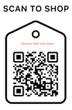 Shop Scan Code, Keychain with Your Name,  Personalized Unique Gifts