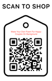 Shop Scan Code, Make Your Own Poem For Happy Couples, Personalized Unique Gifts