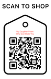Shop Scan Code, My Daughter Poem Why God Made You, Personalized Unique Gifts