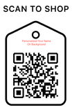 Shop Scan Code, Personalized Your Name On background, Personalized Unique Gifts