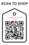 Shop Scan Code, Twins Birthday Chronicle For Mail , Personalized Unique Gifts