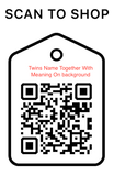 Shop Scan Code,Twin Names Together with and Meaning on Background, Personalized Unique Gifts
