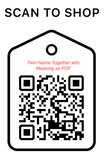 Shop Scan Code, Twins Names Together with Meaning As PDF, Personalized Unique Gifts