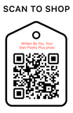 Shop Scan Code, Written By You, Your Own Poetry Plus Photo, Personalized Unique Gifts