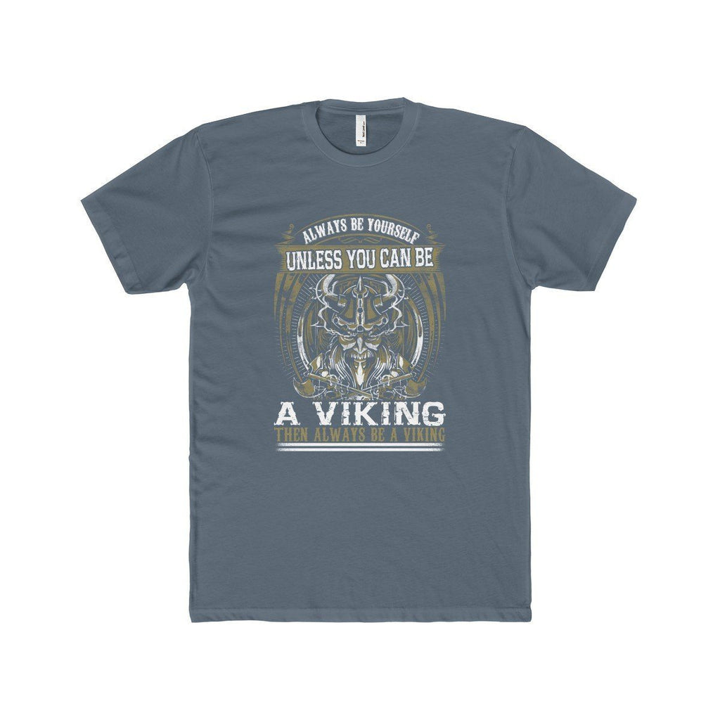 Always Be A Viking T-Shirt (Men's) - Norse Blood