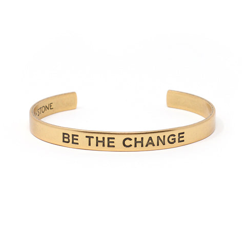 Be the Change - Cuff