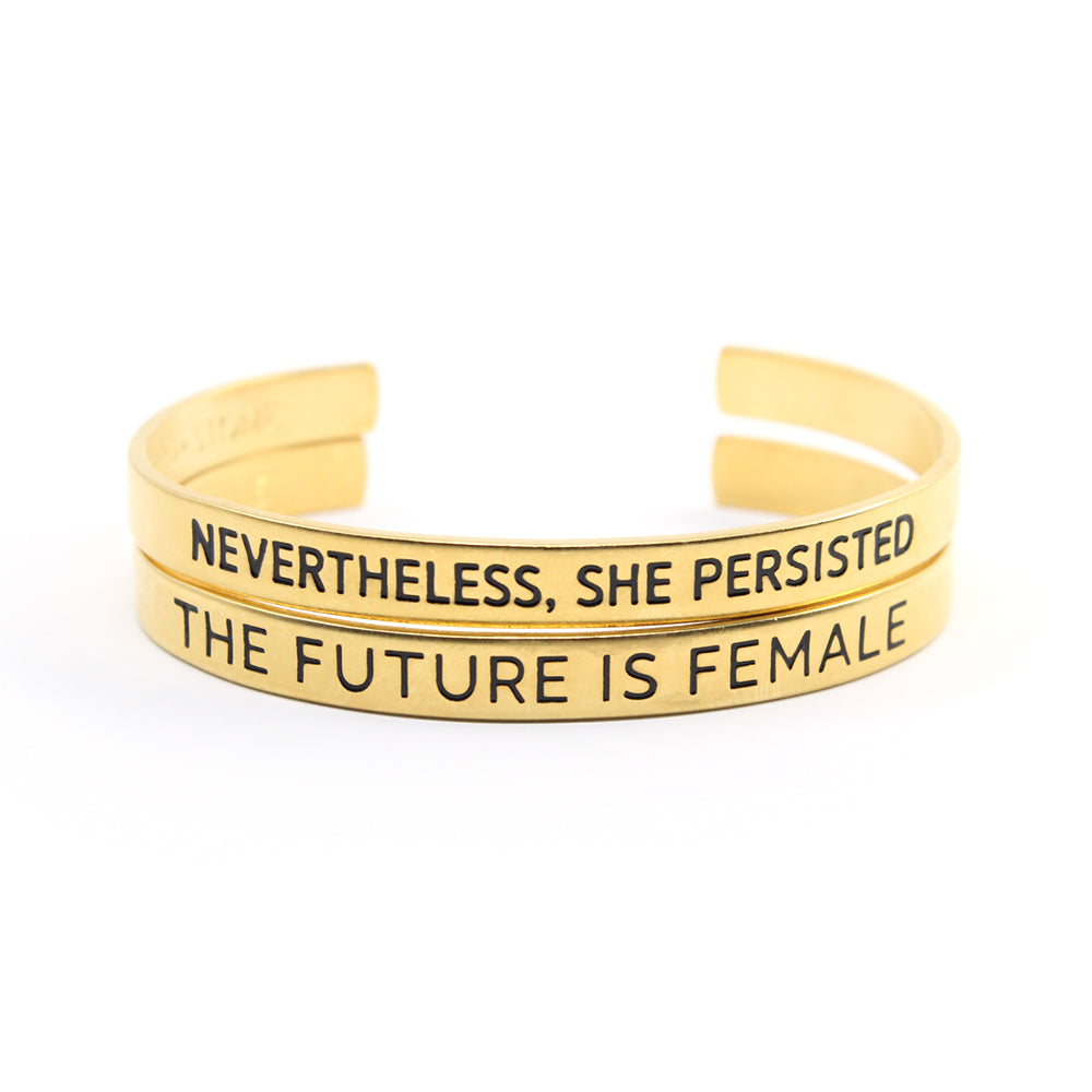 Bird + Stone The Future is Female Cuff Bracelet in Gold and Nevertheless, She Persisted Cuff in Gold