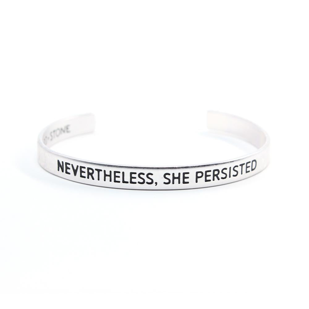 Donate a 'Nevertheless, She Persisted Cuff' - Send a Message of Strength