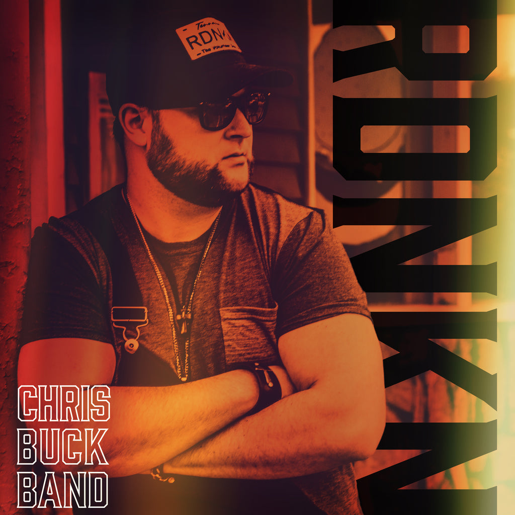 CHRIS BUCK BAND RETURNS WITH RELEASE OF BRAND NEW SINGLE 'RDNKN' – AT RADIO NOW