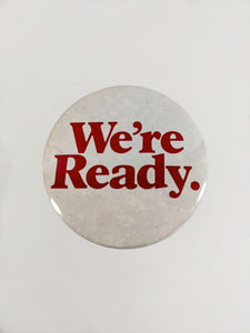 We're Ready Button