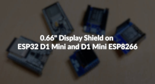 "0,66"" Display Shield am ESP32 D1 Mini und D1 Mini ESP8266"