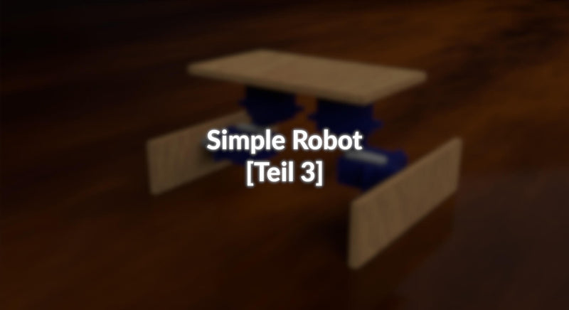 Simple Robot - [Teil 3]