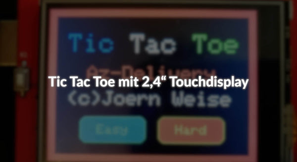 "Tic Tac Toe mit 2,4"" Touchdisplay"
