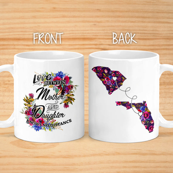 Long Distance Mother And Daughter Mug - Gift For Mom - State Mug - Mom Birthday Gift - Coffee Mug - Home Mug - Personalized Mug - M0477