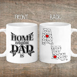 Father's Day Home Is Where Dad Is Mug - M0493