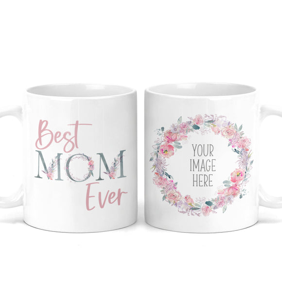 Best Mom Ever Custom Photo Mug - M0546