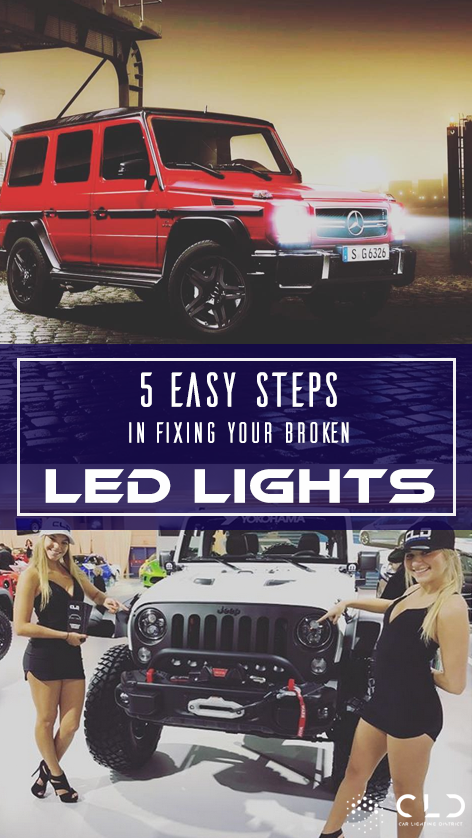 5 Easy Steps in Fixing your Broken LED Lights