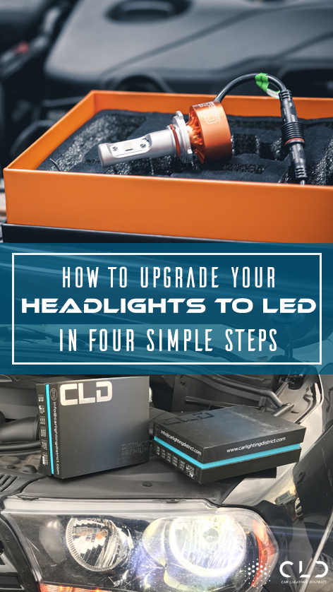 How to Upgrade your Headlights to LED in Four Simple Steps