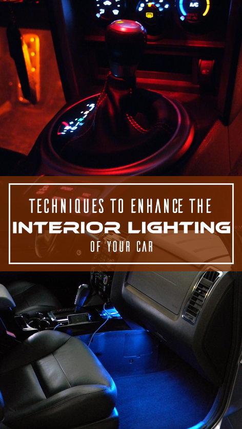 Techniques to Enhance the Interior Lighting of your Car