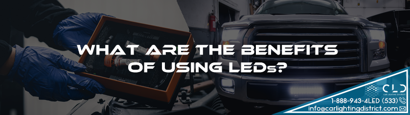 What are the Benefits of LEDs?
