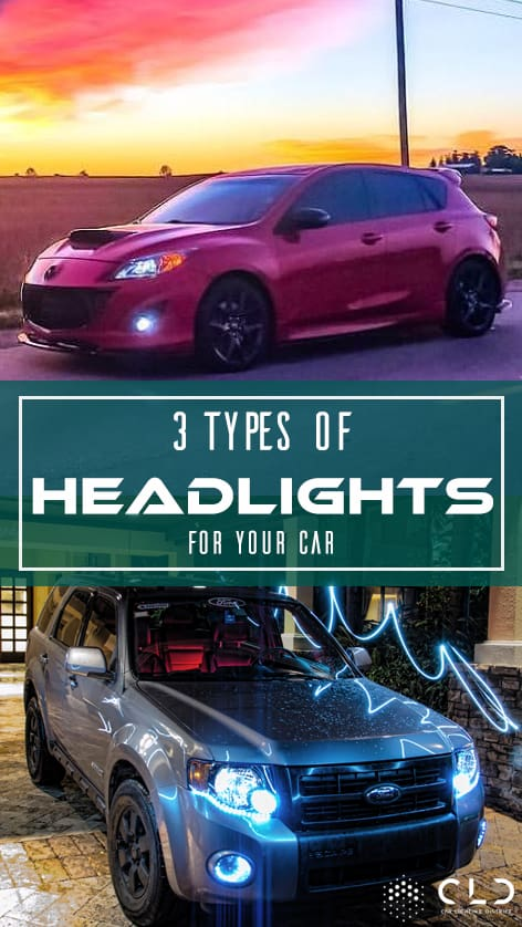3 Types of Headlights for your Car