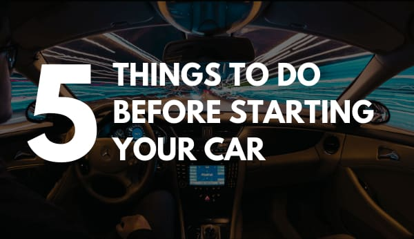 Five Things To Do Before Starting Your Car