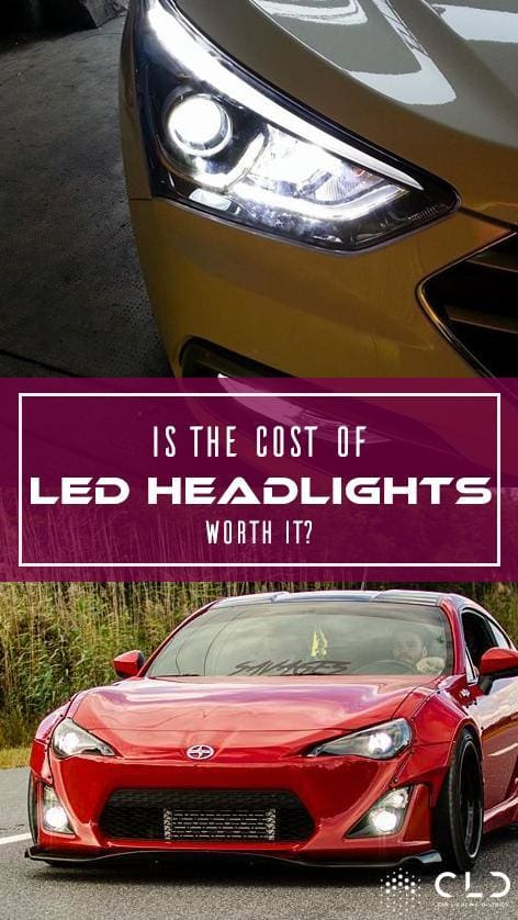 Is the cost of LED Headlights worth it?