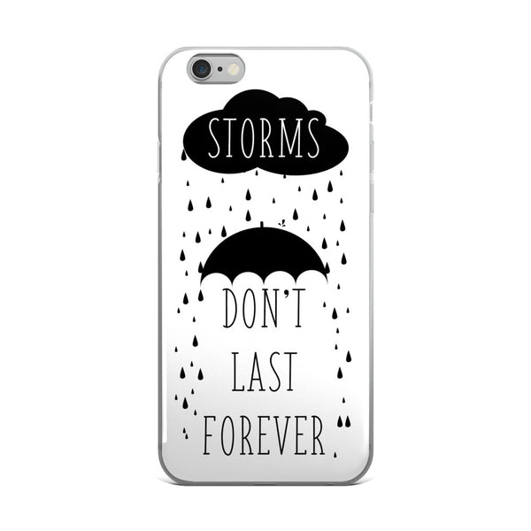 Storms dont last forever iPhone case